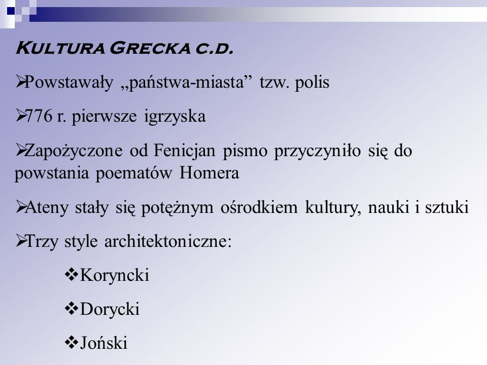 """Kultura Grecka c.d. Powstawały """"państwa-miasta tzw. polis. 776 r. pierwsze igrzyska."""