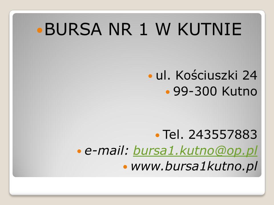 BURSA NR 1 W KUTNIE ul. Kościuszki 24 99-300 Kutno Tel. 243557883