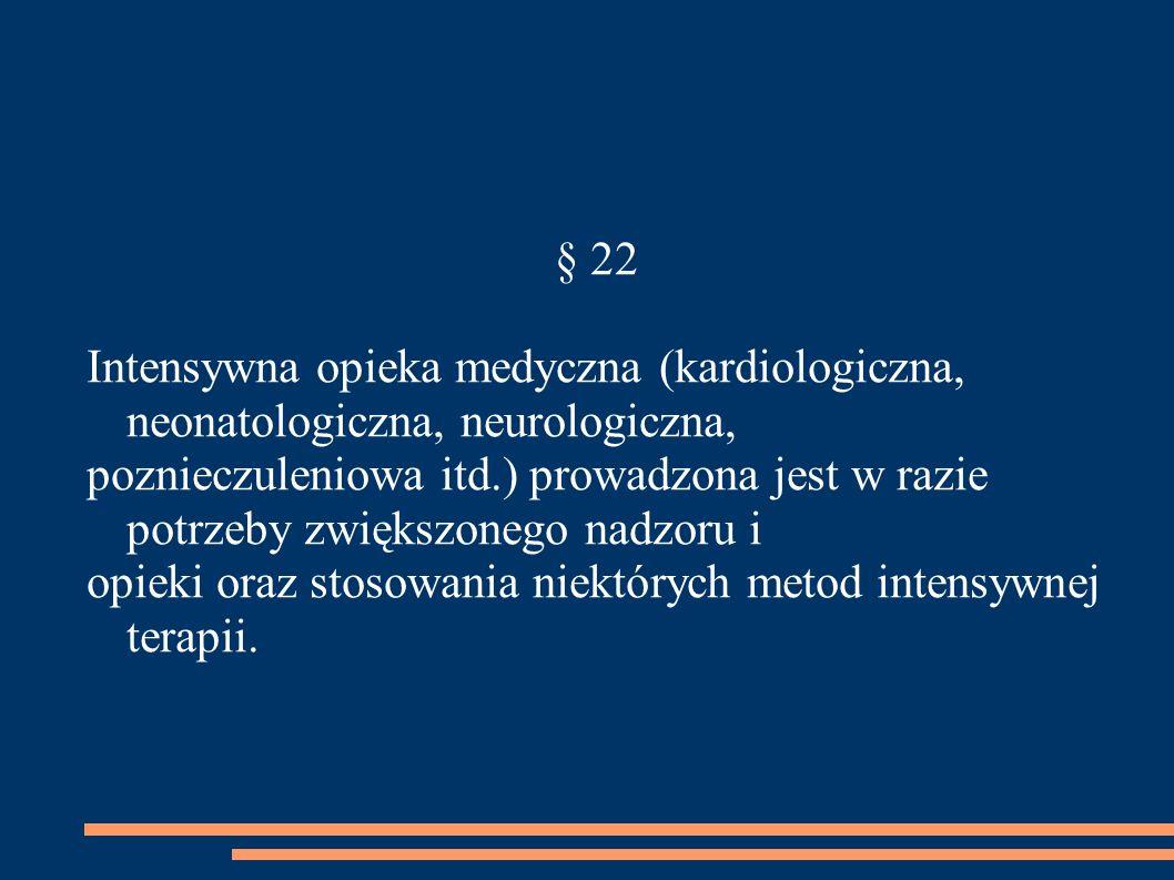 § 22 Intensywna opieka medyczna (kardiologiczna, neonatologiczna, neurologiczna,