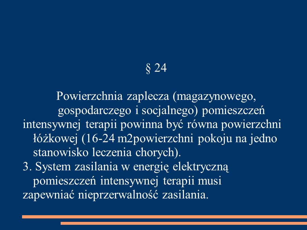 § 24Powierzchnia zaplecza (magazynowego, gospodarczego i socjalnego) pomieszczeń.