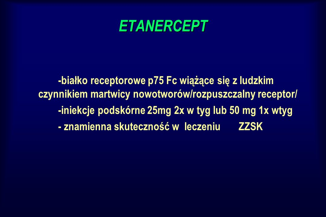 ETANERCEPT -białko receptorowe p75 Fc wiążące się z ludzkim czynnikiem martwicy nowotworów/rozpuszczalny receptor/