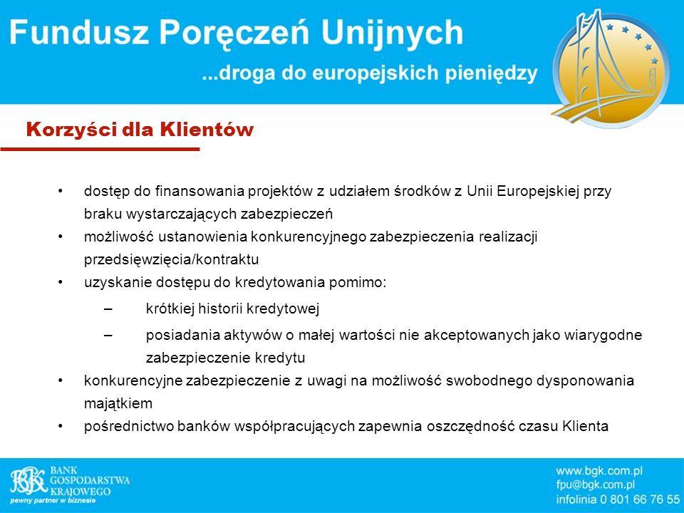 Korzyści dla Klientów dostęp do finansowania projektów z udziałem środków z Unii Europejskiej przy braku wystarczających zabezpieczeń.