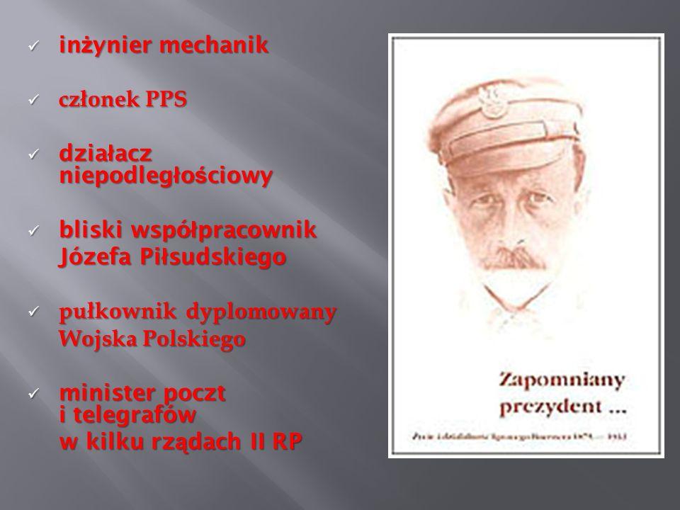inżynier mechanikczłonek PPS. działacz niepodległościowy. bliski współpracownik. Józefa Piłsudskiego.