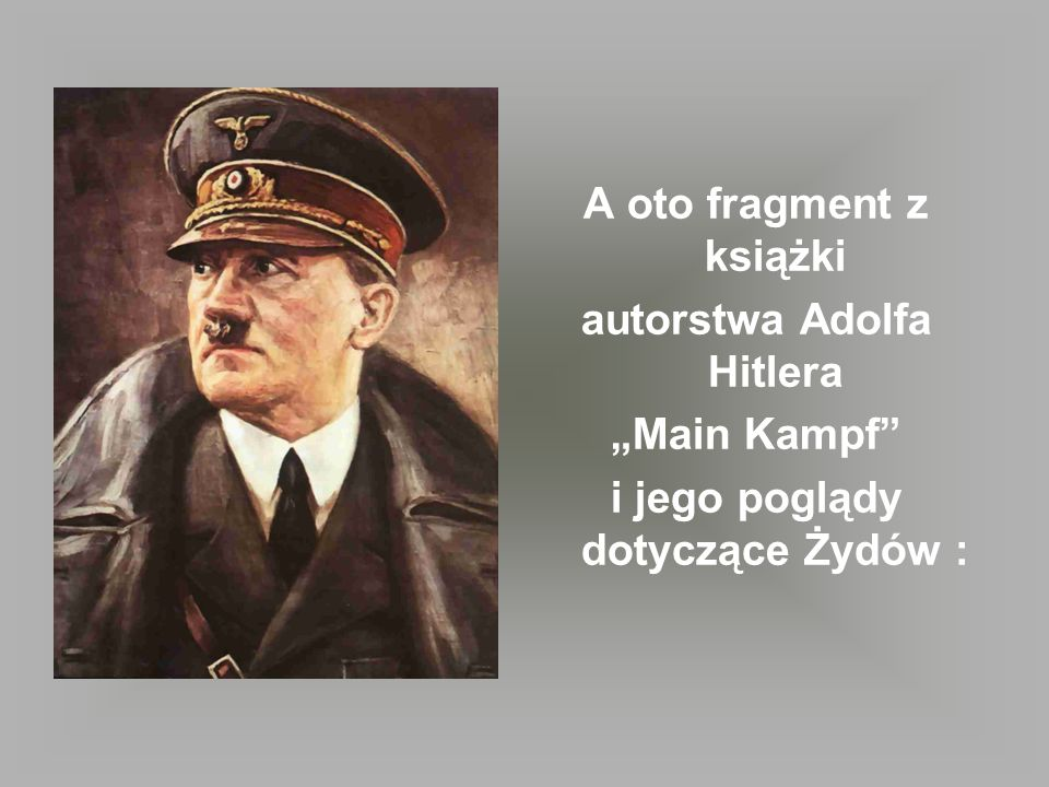 "A oto fragment z książki autorstwa Adolfa Hitlera ""Main Kampf"