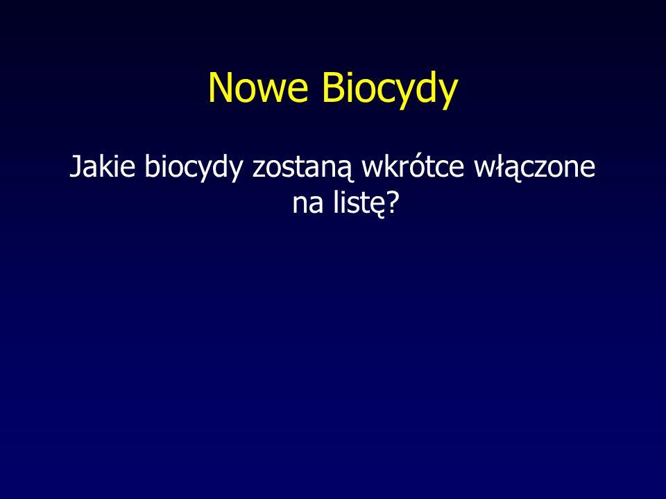 Jakie biocydy zostaną wkrótce włączone na listę