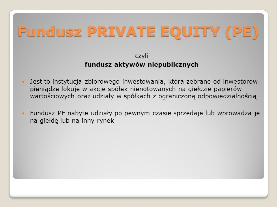 Fundusz PRIVATE EQUITY (PE)