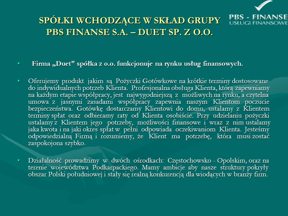SPÓŁKI WCHODZĄCE W SKŁAD GRUPY PBS FINANSE S.A. – DUET SP. Z O.O.