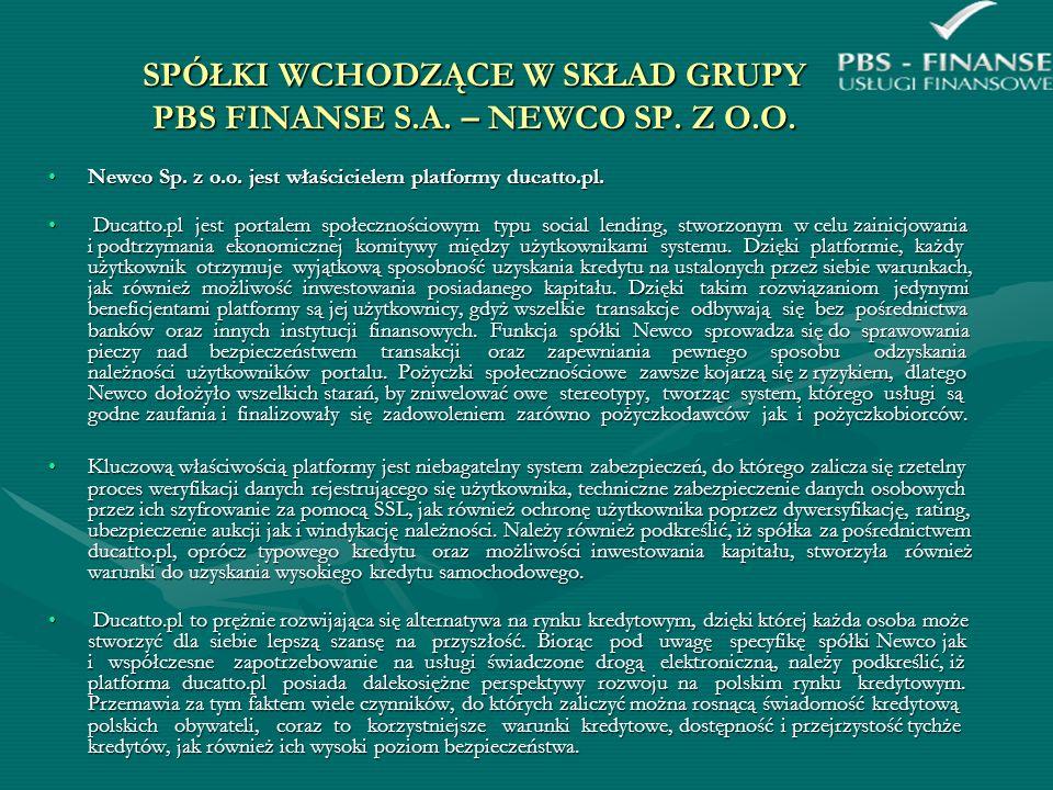 SPÓŁKI WCHODZĄCE W SKŁAD GRUPY PBS FINANSE S.A. – NEWCO SP. Z O.O.