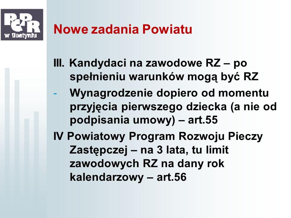 Nowe zadania PowiatuIII. Kandydaci na zawodowe RZ – po spełnieniu warunków mogą być RZ.