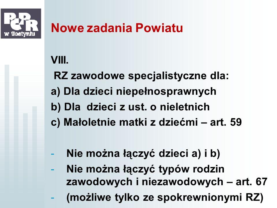 Nowe zadania Powiatu VIII. RZ zawodowe specjalistyczne dla: