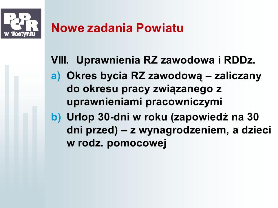 Nowe zadania Powiatu VIII. Uprawnienia RZ zawodowa i RDDz.