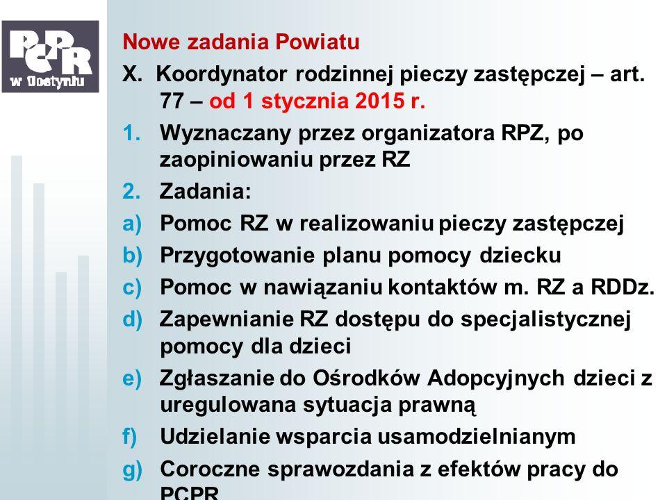 Nowe zadania PowiatuX. Koordynator rodzinnej pieczy zastępczej – art. 77 – od 1 stycznia 2015 r.