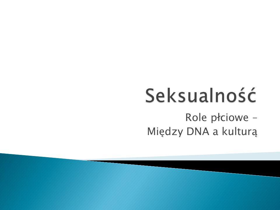 Role płciowe – Między DNA a kulturą