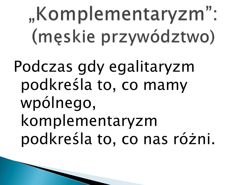 """""""Komplementaryzm : (męskie przywództwo)"""