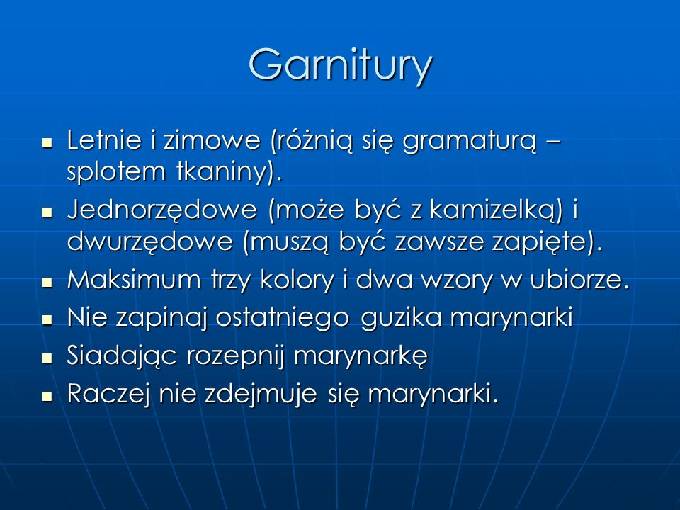Garnitury Letnie i zimowe (różnią się gramaturą – splotem tkaniny).