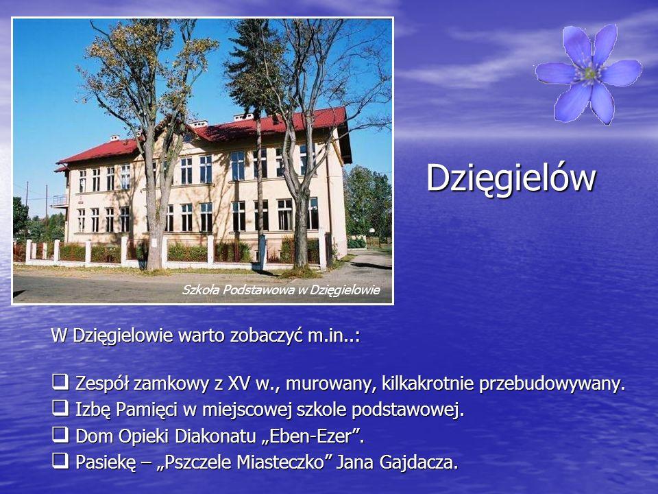 Dzięgielów W Dzięgielowie warto zobaczyć m.in..: