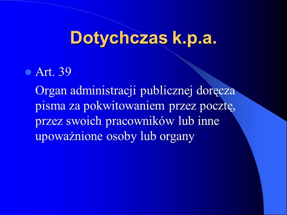 Dotychczas k.p.a. Art. 39.