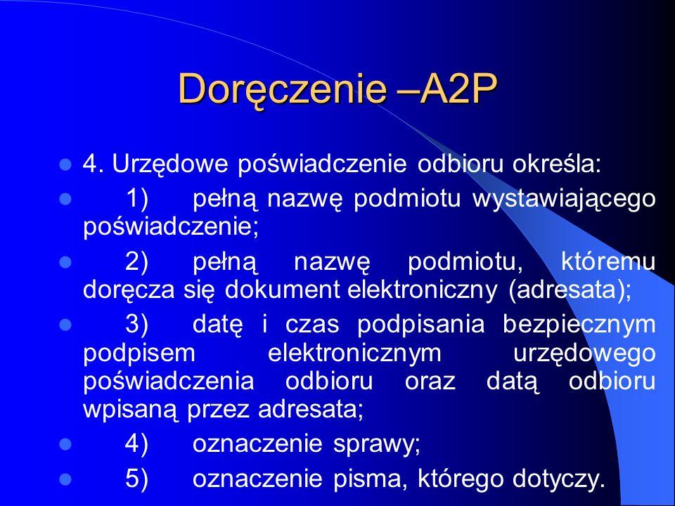 Doręczenie –A2P 4. Urzędowe poświadczenie odbioru określa: