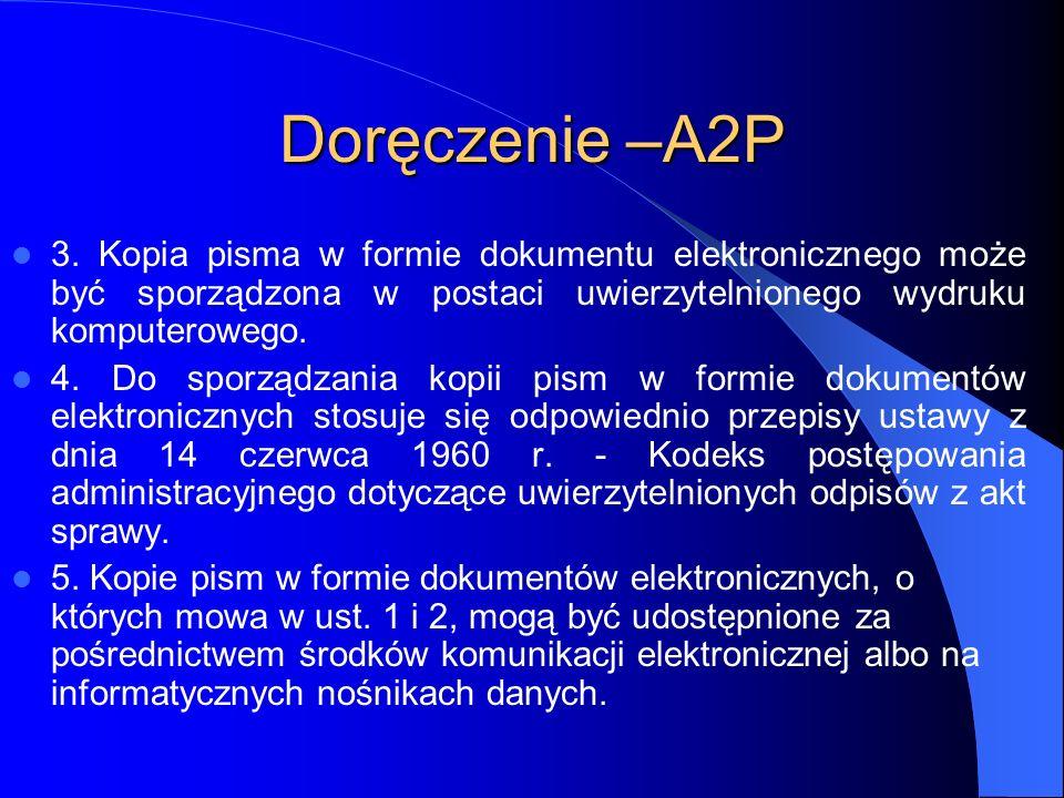 Doręczenie –A2P 3. Kopia pisma w formie dokumentu elektronicznego może być sporządzona w postaci uwierzytelnionego wydruku komputerowego.