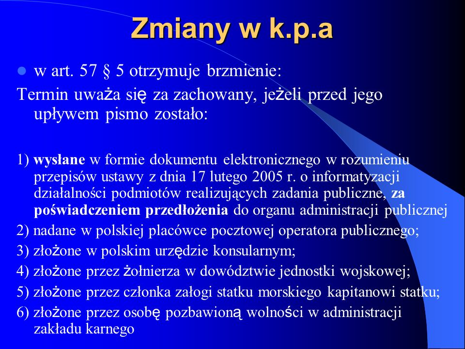 Zmiany w k.p.a w art. 57 § 5 otrzymuje brzmienie: