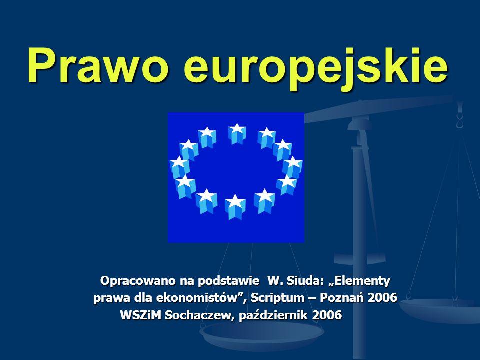 """Prawo europejskie Opracowano na podstawie W. Siuda: """"Elementy"""