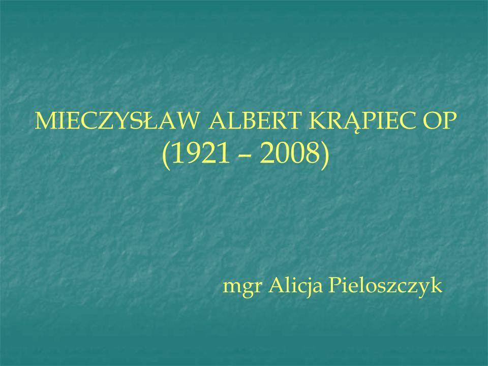 MIECZYSŁAW ALBERT KRĄPIEC OP (1921 – 2008)