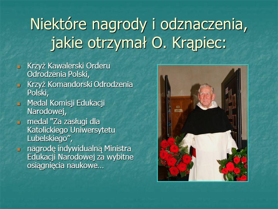 Niektóre nagrody i odznaczenia, jakie otrzymał O. Krąpiec: