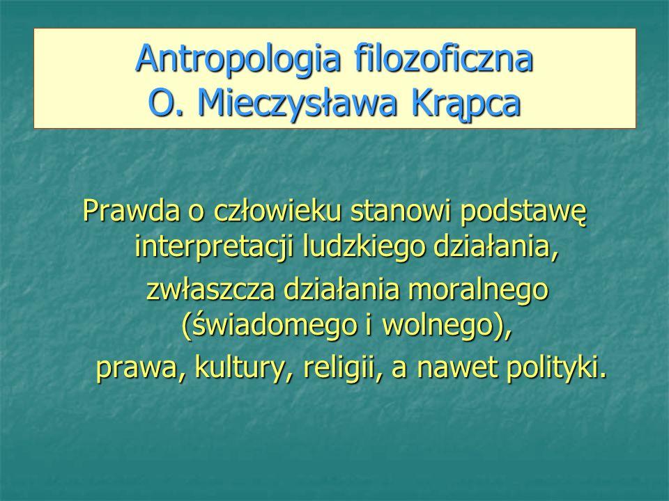 Antropologia filozoficzna O. Mieczysława Krąpca