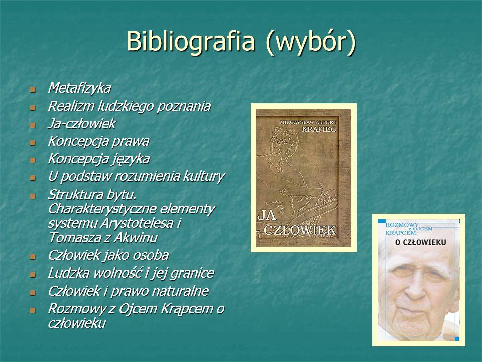 Bibliografia (wybór) Metafizyka Realizm ludzkiego poznania Ja-człowiek