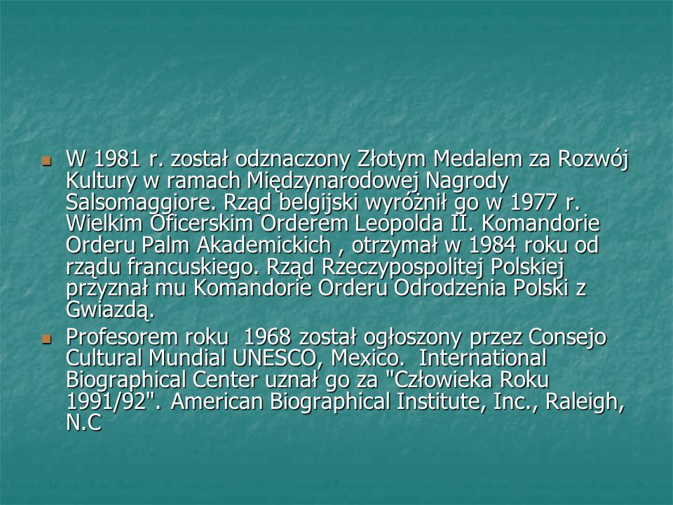 W 1981 r. został odznaczony Złotym Medalem za Rozwój Kultury w ramach Międzynarodowej Nagrody Salsomaggiore. Rząd belgijski wyróżnił go w 1977 r. Wielkim Oficerskim Orderem Leopolda II. Komandorie Orderu Palm Akademickich , otrzymał w 1984 roku od rządu francuskiego. Rząd Rzeczypospolitej Polskiej przyznał mu Komandorie Orderu Odrodzenia Polski z Gwiazdą.