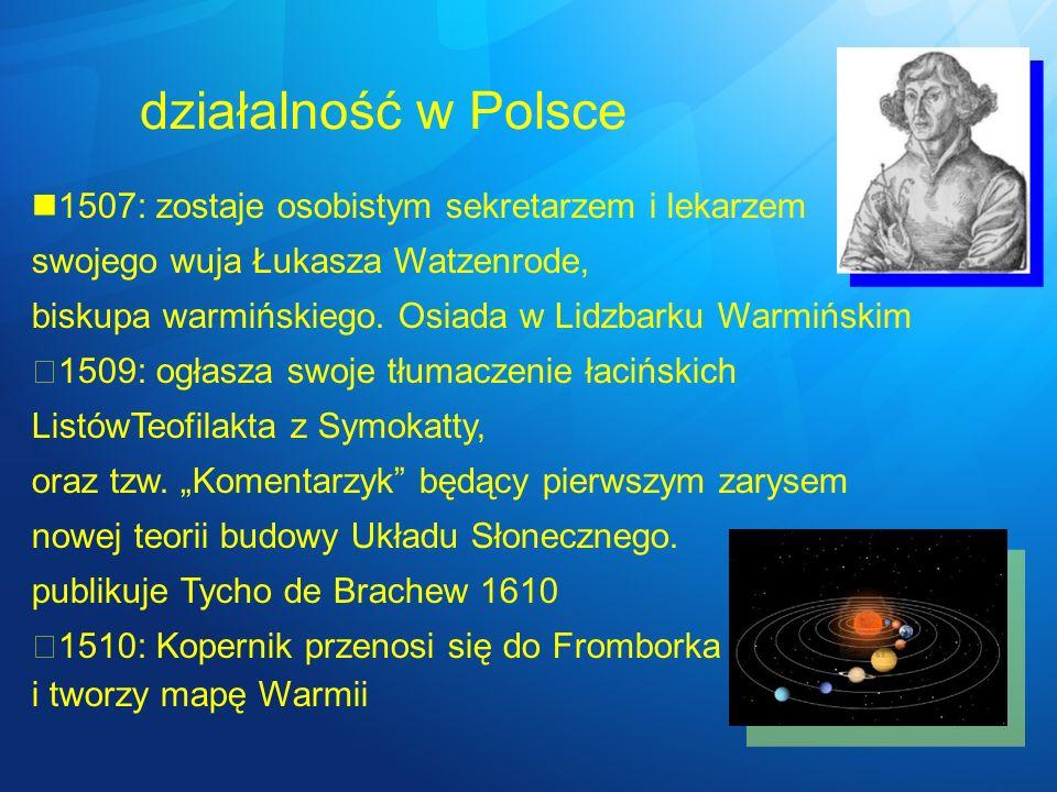 działalność w Polsce 1507: zostaje osobistym sekretarzem i lekarzem