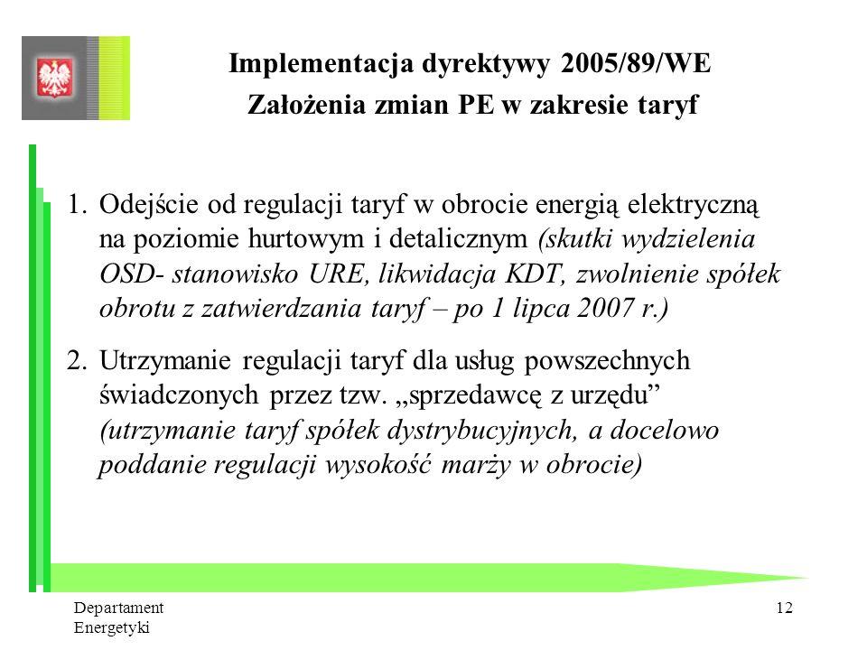 Implementacja dyrektywy 2005/89/WE Założenia zmian PE w zakresie taryf
