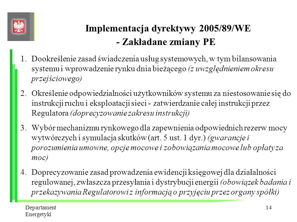 Implementacja dyrektywy 2005/89/WE - Zakładane zmiany PE