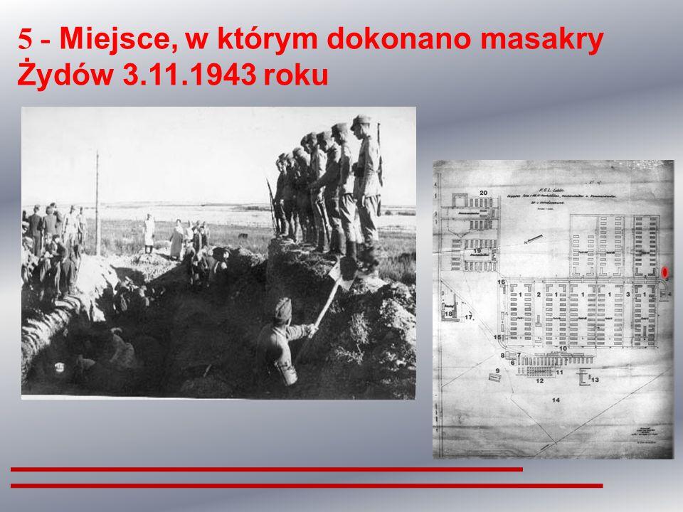 5 - Miejsce, w którym dokonano masakry