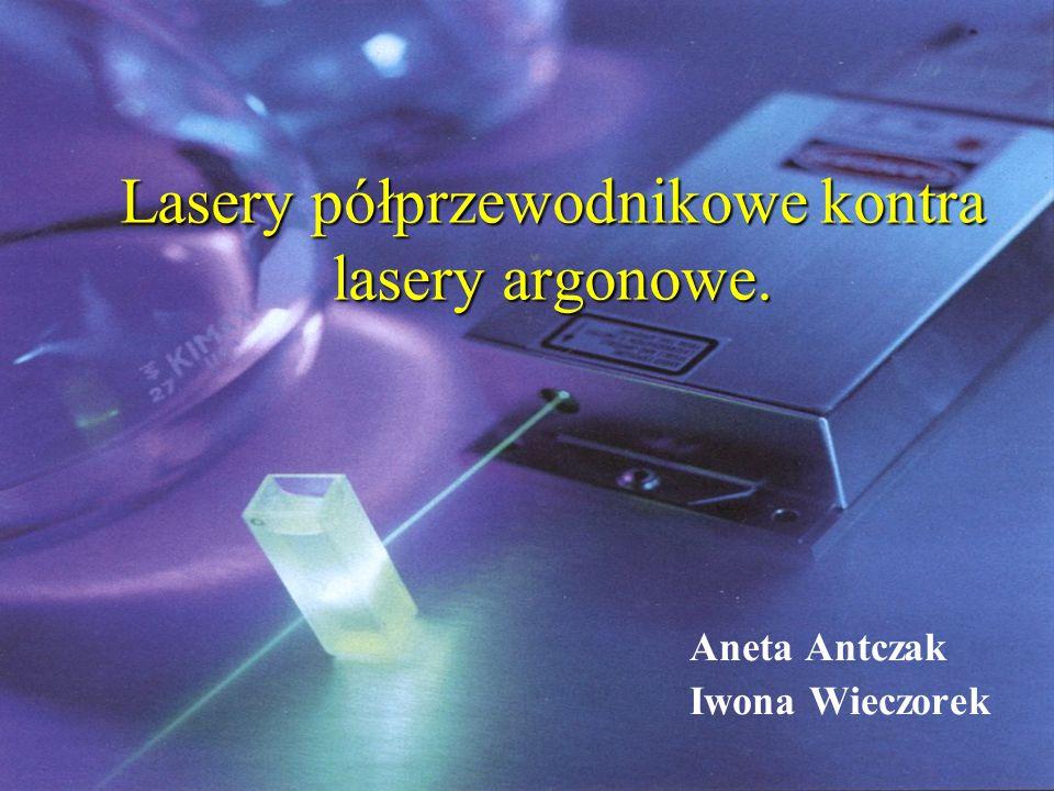Lasery półprzewodnikowe kontra lasery argonowe.