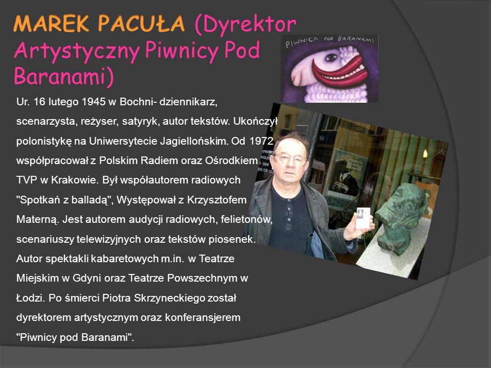 MAREK PACUŁA (Dyrektor Artystyczny Piwnicy Pod Baranami)