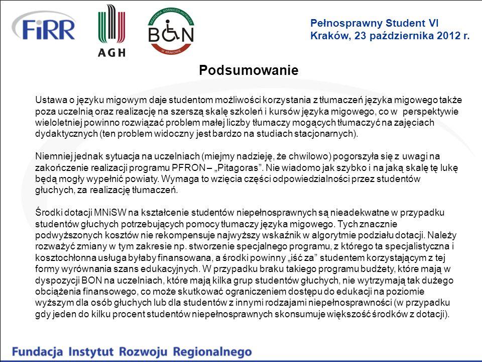 Podsumowanie Pełnosprawny Student VI Kraków, 23 października 2012 r.