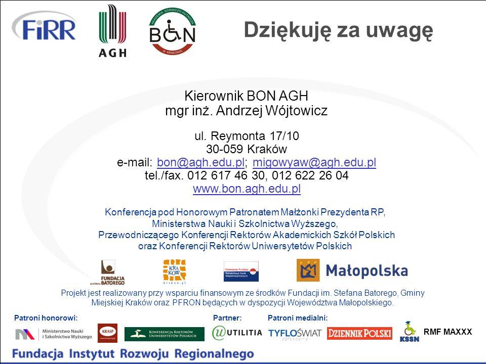 Dziękuję za uwagę Kierownik BON AGH mgr inż. Andrzej Wójtowicz