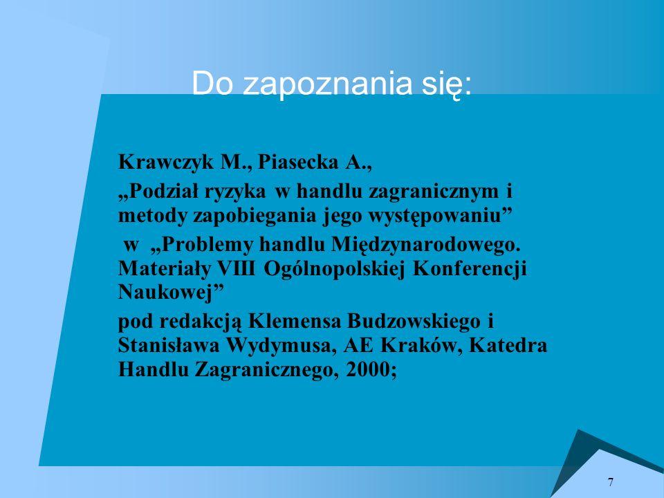 Do zapoznania się: Krawczyk M., Piasecka A.,