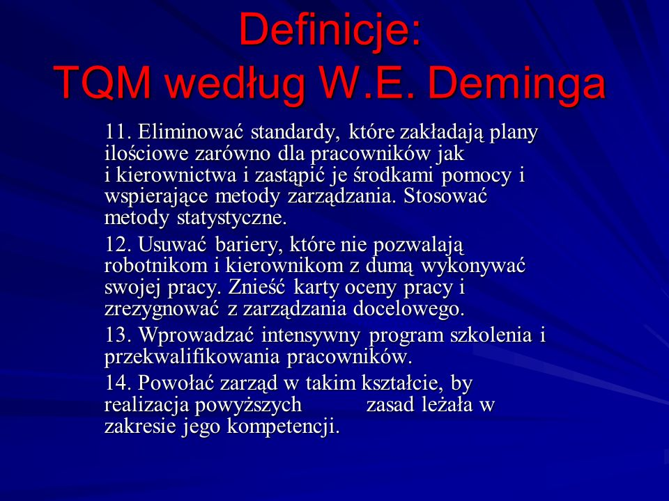 Definicje: TQM według W.E. Deminga