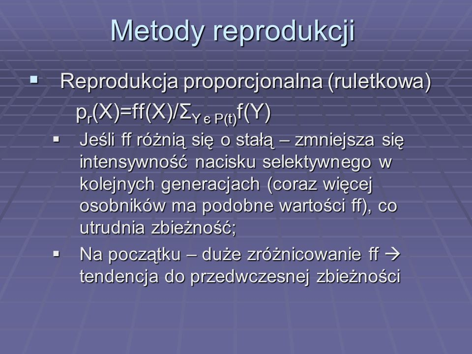 Metody reprodukcji Reprodukcja proporcjonalna (ruletkowa)
