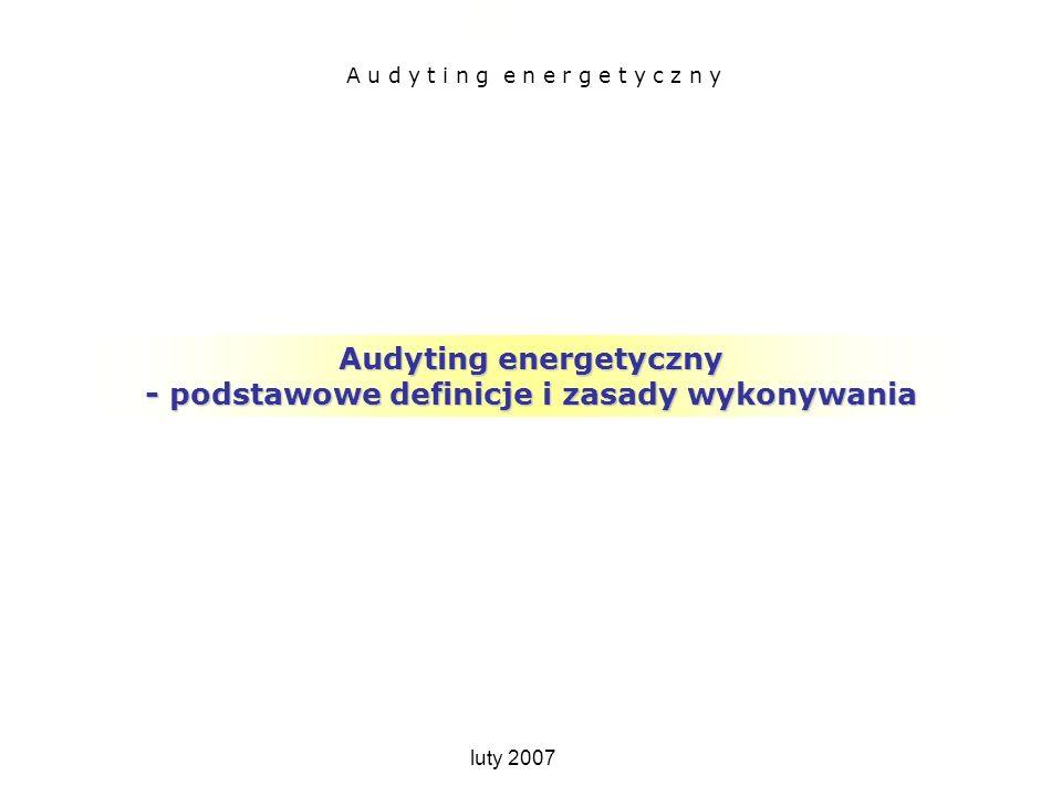 Audyting energetyczny - podstawowe definicje i zasady wykonywania