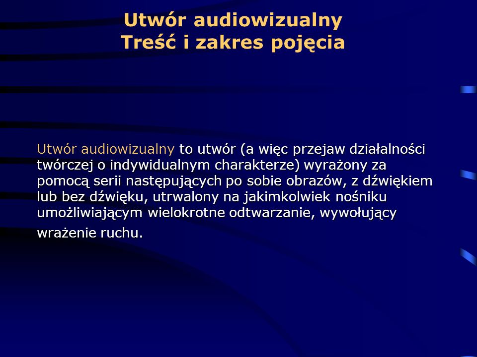 Utwór audiowizualny Treść i zakres pojęcia