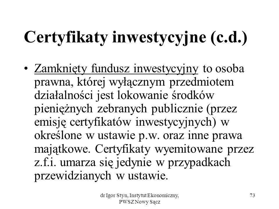 Certyfikaty inwestycyjne (c.d.)