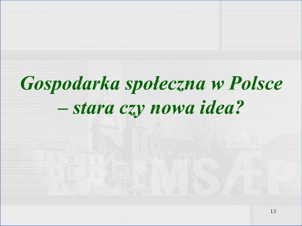 Gospodarka społeczna w Polsce – stara czy nowa idea