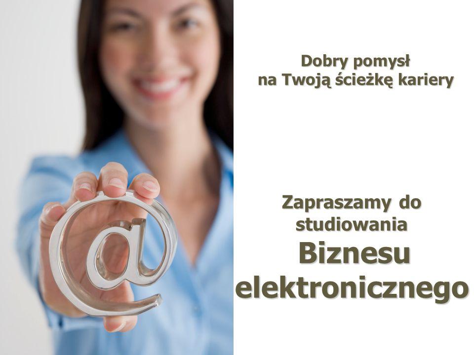 Zapraszamy do studiowania Biznesu elektronicznego