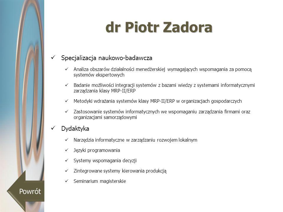 dr Piotr Zadora Powrót Specjalizacja naukowo-badawcza Dydaktyka
