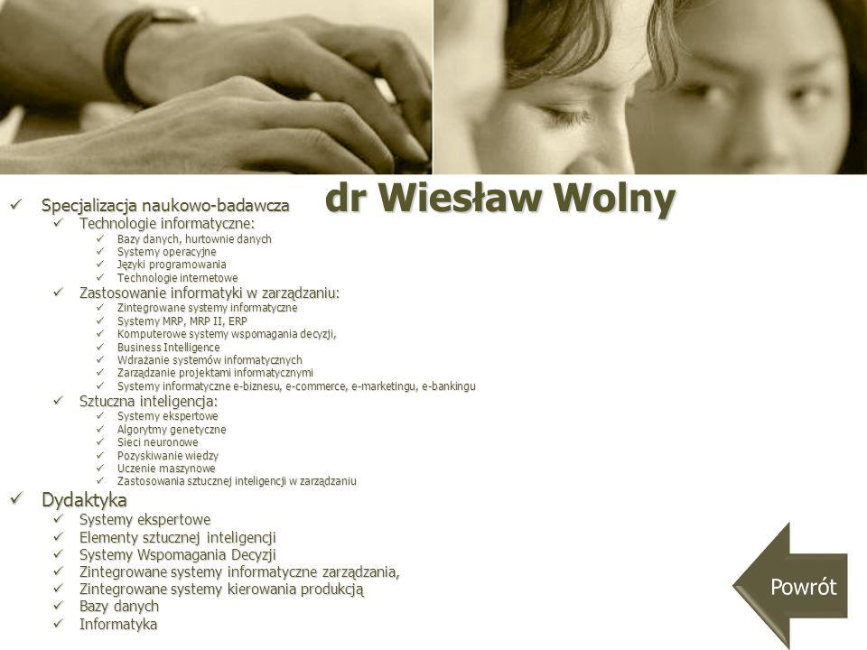 dr Wiesław Wolny Powrót Dydaktyka Specjalizacja naukowo-badawcza