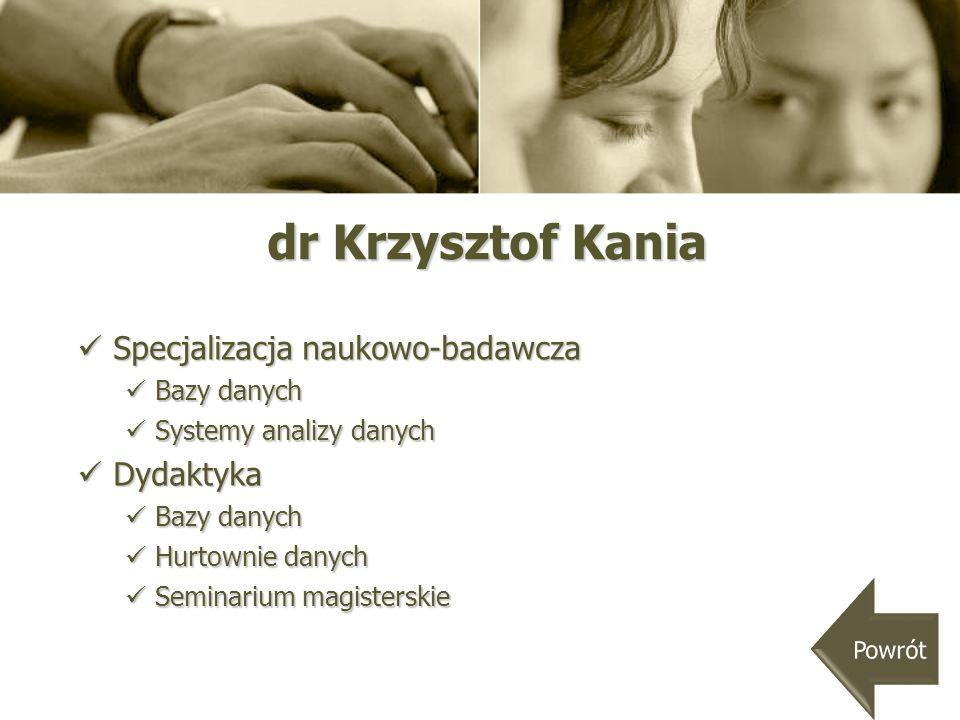 dr Krzysztof Kania Specjalizacja naukowo-badawcza Dydaktyka