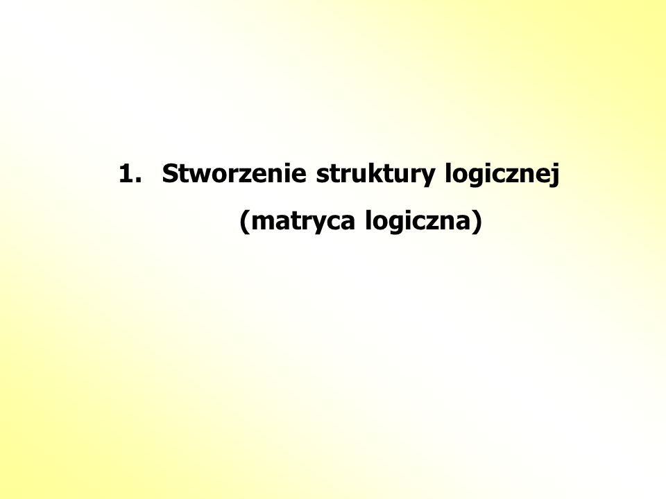 Stworzenie struktury logicznej (matryca logiczna)